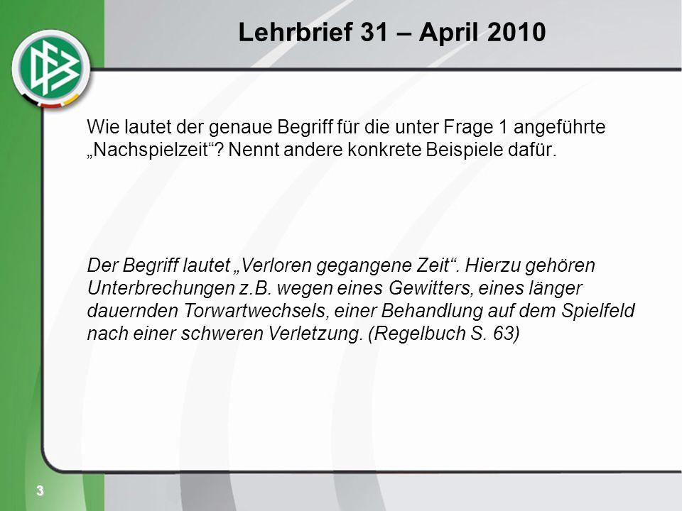 3 Lehrbrief 31 – April 2010 Wie lautet der genaue Begriff für die unter Frage 1 angeführte Nachspielzeit.
