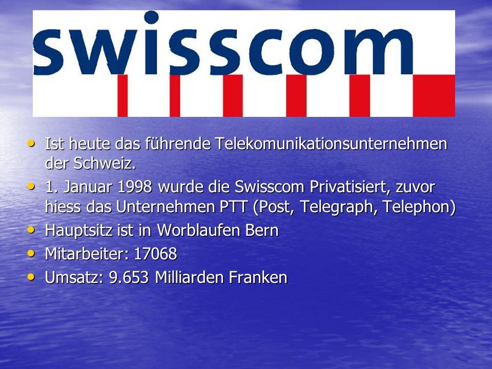 Ist heute das führende Telekomunikationsunternehmen der Schweiz. Ist heute das führende Telekomunikationsunternehmen der Schweiz. 1. Januar 1998 wurde