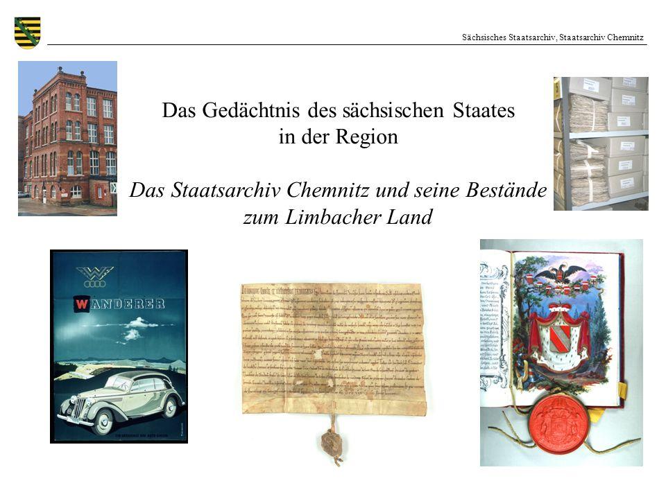Sächsisches Staatsarchiv, Staatsarchiv Chemnitz Vorbemerkungen Feststellung: Das Staatsarchiv Chemnitz ist nur eines von vielen Archiven, das Quellen für die genealogische und heimatgeschichtliche Forschung zur Region Südwestsachsen verwahrt.
