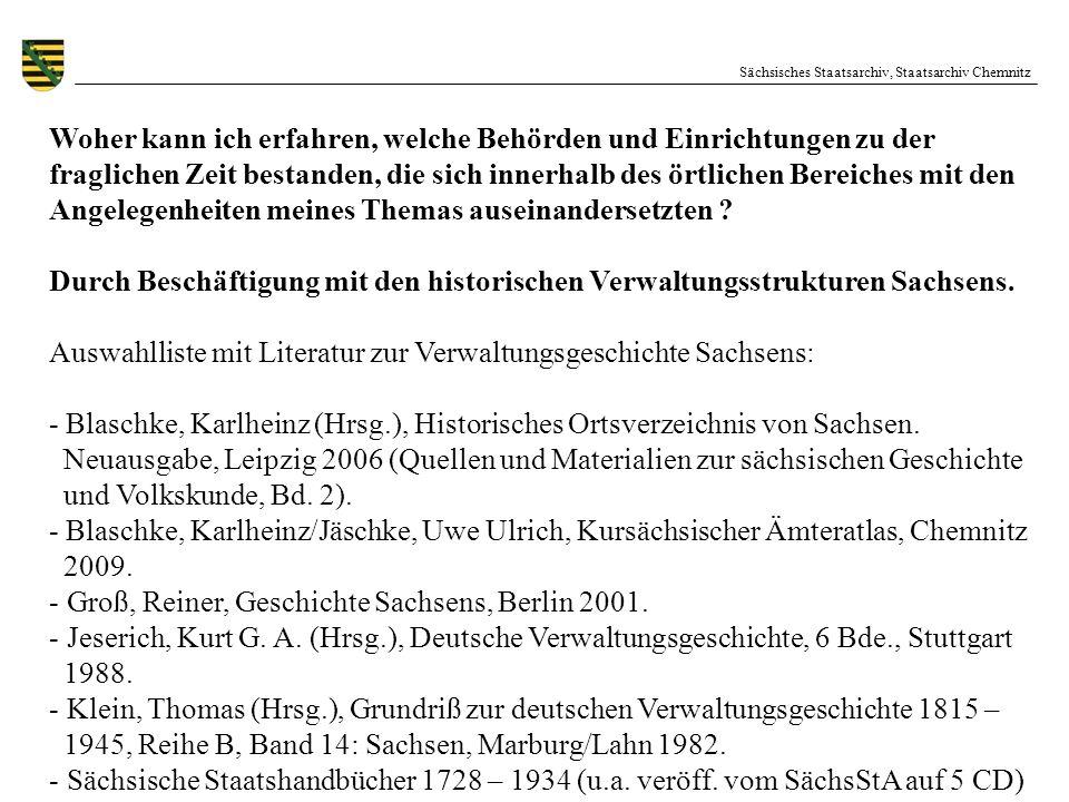 Sächsisches Staatsarchiv, Staatsarchiv Chemnitz Woher kann ich erfahren, welche Behörden und Einrichtungen zu der fraglichen Zeit bestanden, die sich