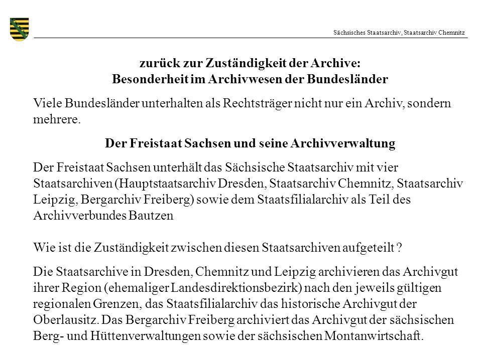 Sächsisches Staatsarchiv, Staatsarchiv Chemnitz zurück zur Zuständigkeit der Archive: Besonderheit im Archivwesen der Bundesländer Viele Bundesländer