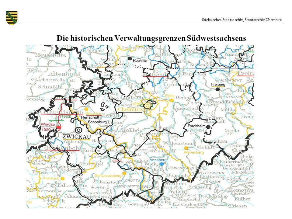 Sächsisches Staatsarchiv, Staatsarchiv Chemnitz Die historischen Verwaltungsgrenzen Südwestsachsens