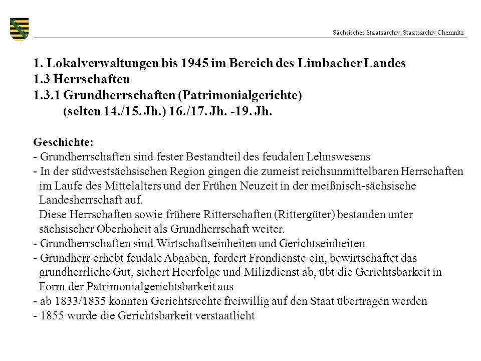 Sächsisches Staatsarchiv, Staatsarchiv Chemnitz 1. Lokalverwaltungen bis 1945 im Bereich des Limbacher Landes 1.3 Herrschaften 1.3.1 Grundherrschaften