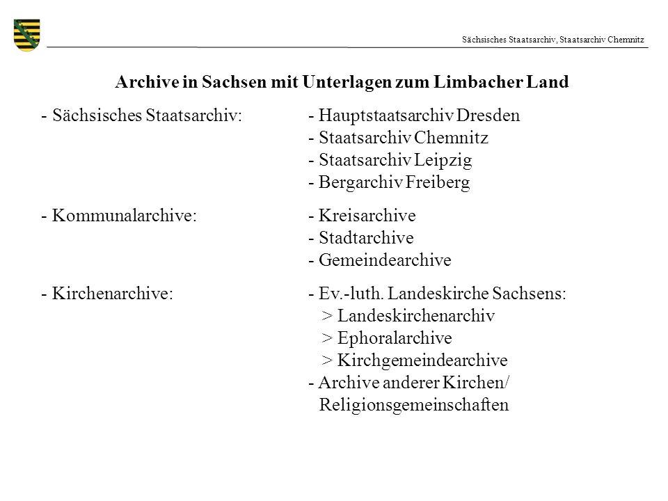 Sächsisches Staatsarchiv, Staatsarchiv Chemnitz Archive in Sachsen mit Unterlagen zum Limbacher Land - Sächsisches Staatsarchiv: - Hauptstaatsarchiv D