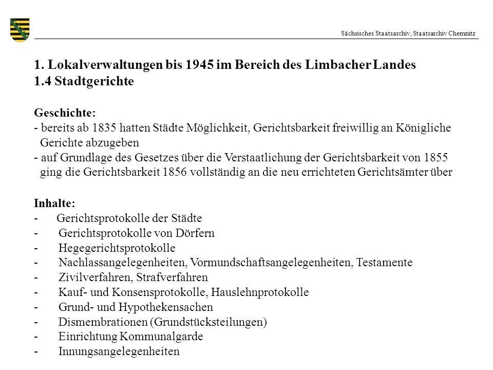 Sächsisches Staatsarchiv, Staatsarchiv Chemnitz 1. Lokalverwaltungen bis 1945 im Bereich des Limbacher Landes 1.4 Stadtgerichte Geschichte: - bereits