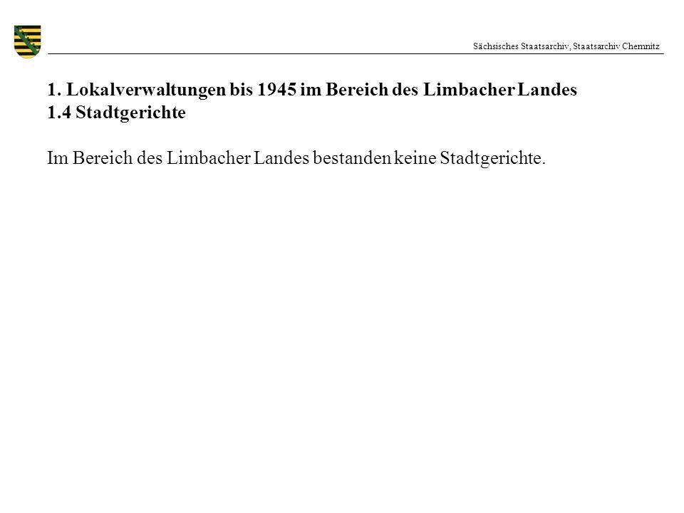 Sächsisches Staatsarchiv, Staatsarchiv Chemnitz 1. Lokalverwaltungen bis 1945 im Bereich des Limbacher Landes 1.4 Stadtgerichte Im Bereich des Limbach