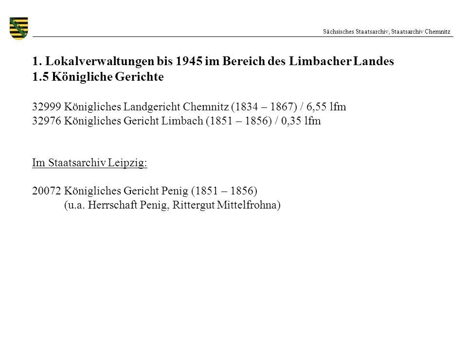 Sächsisches Staatsarchiv, Staatsarchiv Chemnitz 1. Lokalverwaltungen bis 1945 im Bereich des Limbacher Landes 1.5 Königliche Gerichte 32999 Königliche