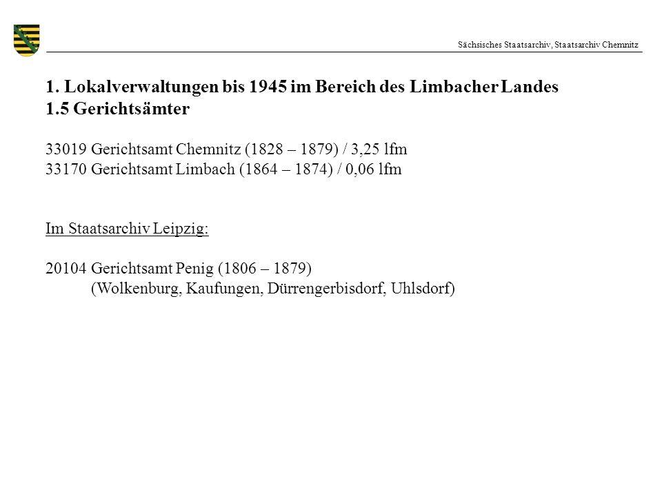Sächsisches Staatsarchiv, Staatsarchiv Chemnitz 1. Lokalverwaltungen bis 1945 im Bereich des Limbacher Landes 1.5 Gerichtsämter 33019 Gerichtsamt Chem