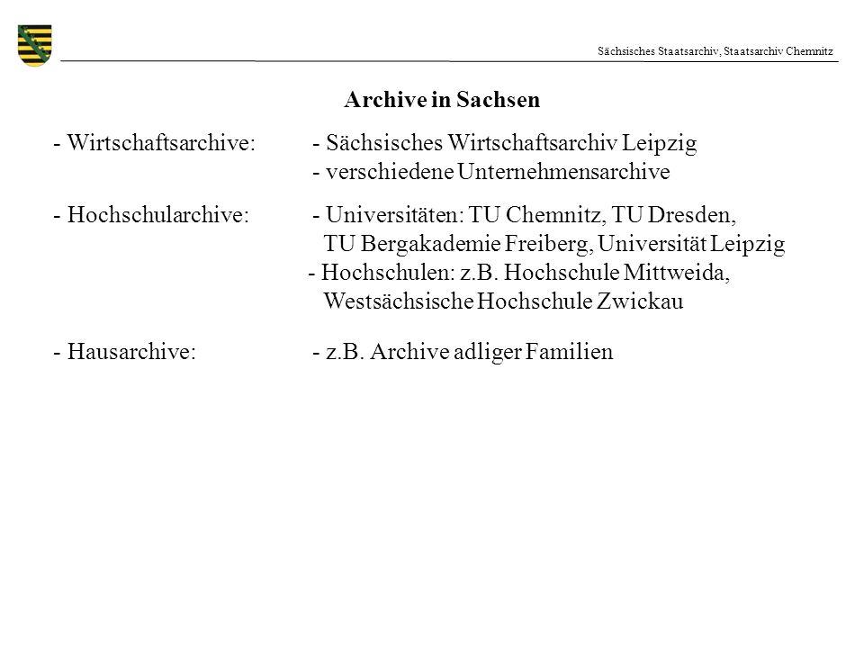 Sächsisches Staatsarchiv, Staatsarchiv Chemnitz Archive in Sachsen - Wirtschaftsarchive:- Sächsisches Wirtschaftsarchiv Leipzig - verschiedene Unterne
