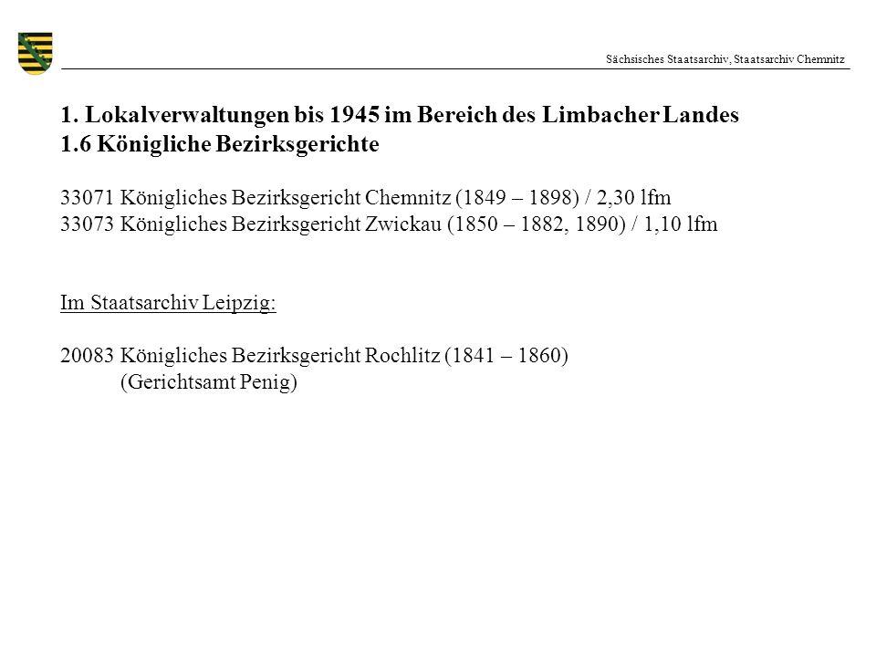 Sächsisches Staatsarchiv, Staatsarchiv Chemnitz 1. Lokalverwaltungen bis 1945 im Bereich des Limbacher Landes 1.6 Königliche Bezirksgerichte 33071 Kön