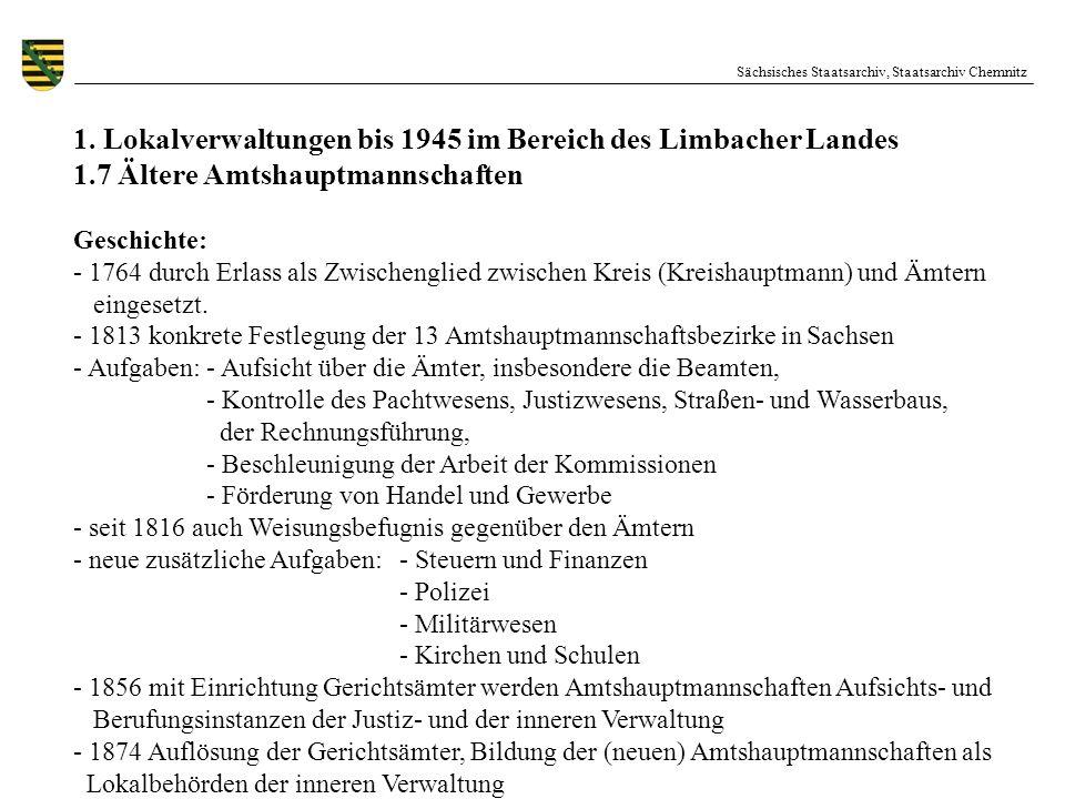 Sächsisches Staatsarchiv, Staatsarchiv Chemnitz 1. Lokalverwaltungen bis 1945 im Bereich des Limbacher Landes 1.7 Ältere Amtshauptmannschaften Geschic