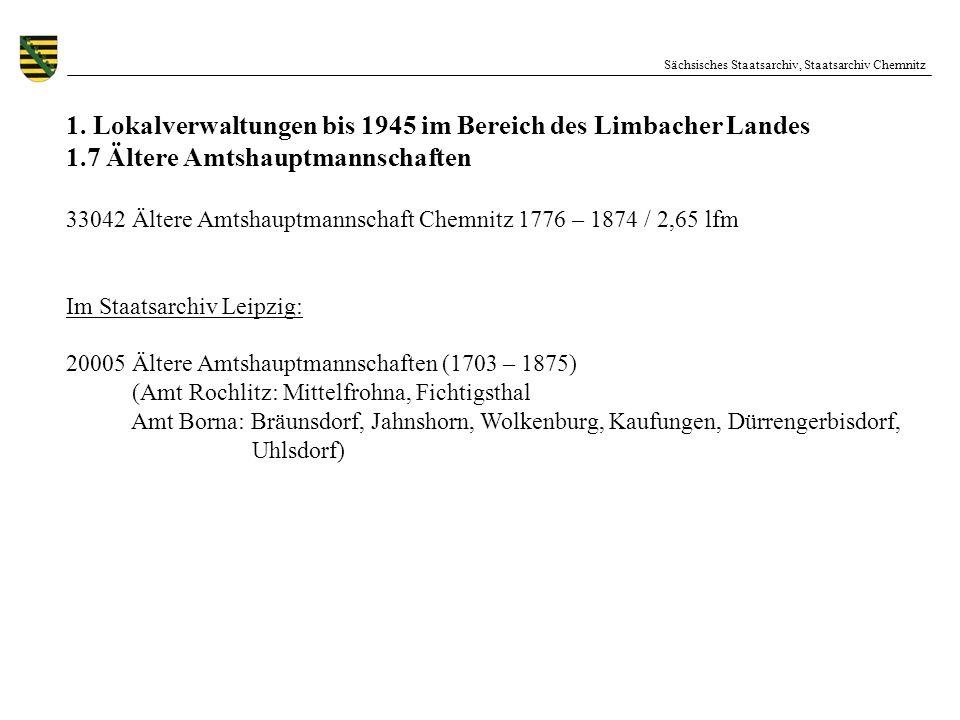 Sächsisches Staatsarchiv, Staatsarchiv Chemnitz 1. Lokalverwaltungen bis 1945 im Bereich des Limbacher Landes 1.7 Ältere Amtshauptmannschaften 33042 Ä