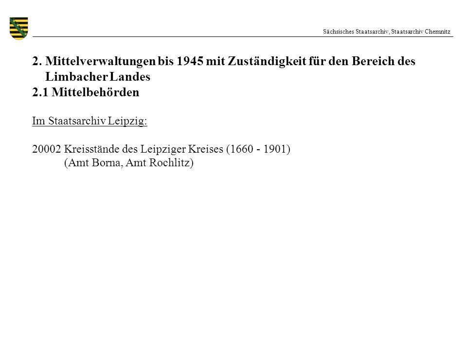 Sächsisches Staatsarchiv, Staatsarchiv Chemnitz 2. Mittelverwaltungen bis 1945 mit Zuständigkeit für den Bereich des Limbacher Landes 2.1 Mittelbehörd