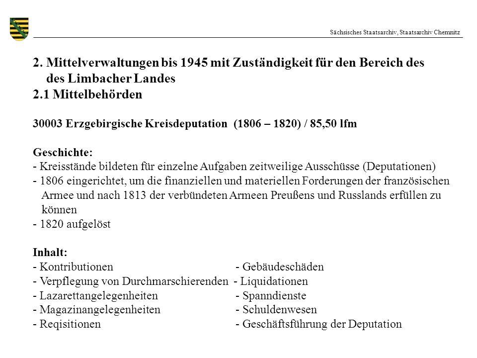 Sächsisches Staatsarchiv, Staatsarchiv Chemnitz 2. Mittelverwaltungen bis 1945 mit Zuständigkeit für den Bereich des des Limbacher Landes 2.1 Mittelbe