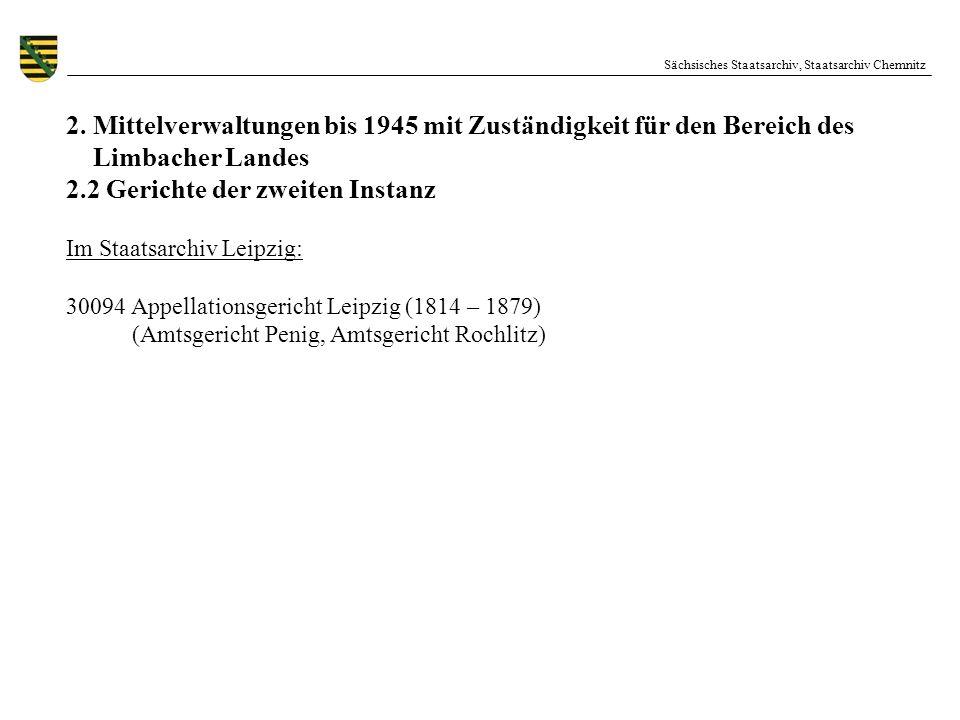 Sächsisches Staatsarchiv, Staatsarchiv Chemnitz 2. Mittelverwaltungen bis 1945 mit Zuständigkeit für den Bereich des Limbacher Landes 2.2 Gerichte der