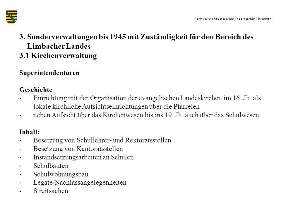 Sächsisches Staatsarchiv, Staatsarchiv Chemnitz 3. Sonderverwaltungen bis 1945 mit Zuständigkeit für den Bereich des Limbacher Landes 3.1 Kirchenverwa