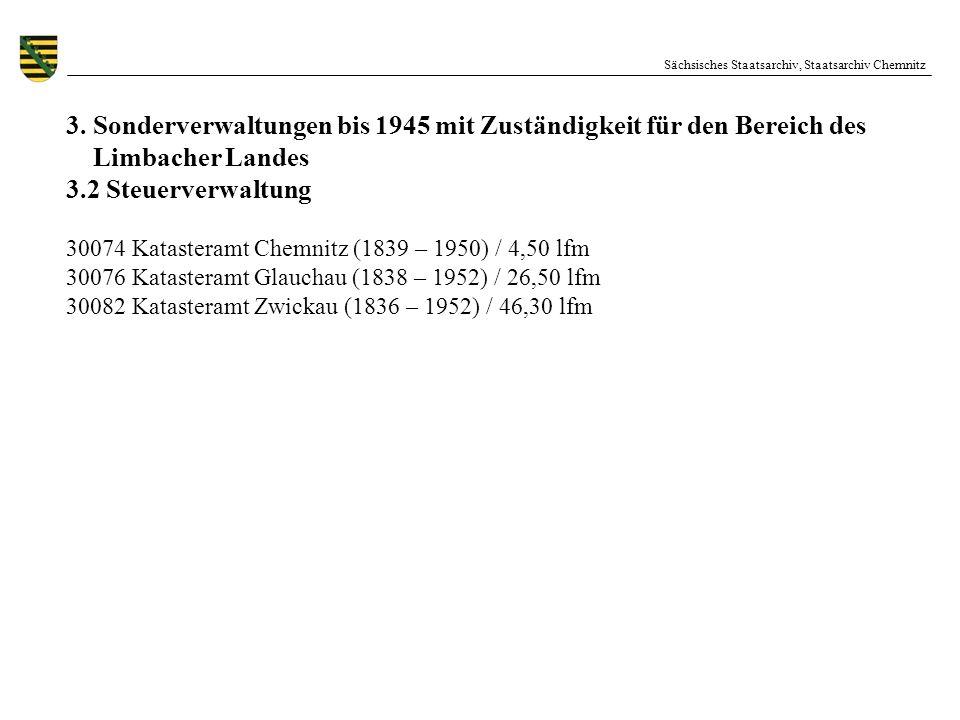 Sächsisches Staatsarchiv, Staatsarchiv Chemnitz 3. Sonderverwaltungen bis 1945 mit Zuständigkeit für den Bereich des Limbacher Landes 3.2 Steuerverwal