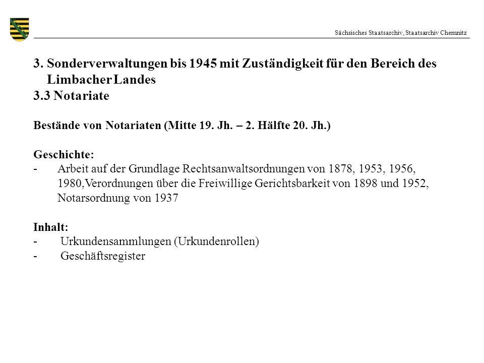 Sächsisches Staatsarchiv, Staatsarchiv Chemnitz 3. Sonderverwaltungen bis 1945 mit Zuständigkeit für den Bereich des Limbacher Landes 3.3 Notariate Be