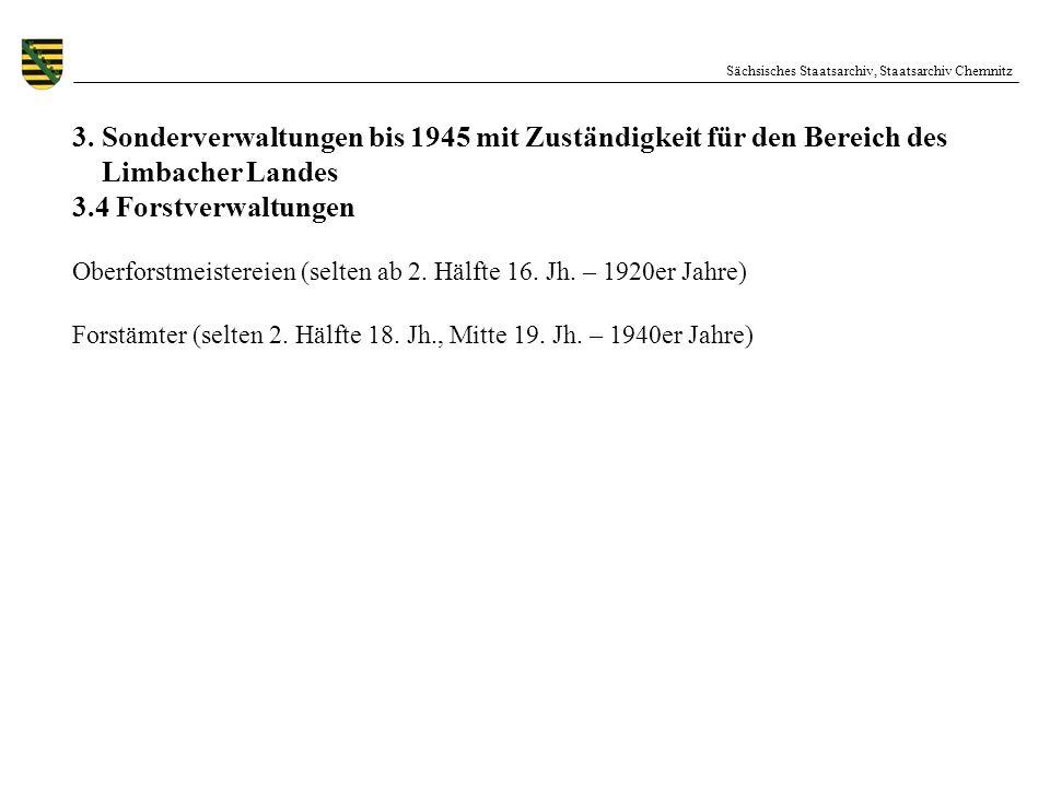 Sächsisches Staatsarchiv, Staatsarchiv Chemnitz 3. Sonderverwaltungen bis 1945 mit Zuständigkeit für den Bereich des Limbacher Landes 3.4 Forstverwalt
