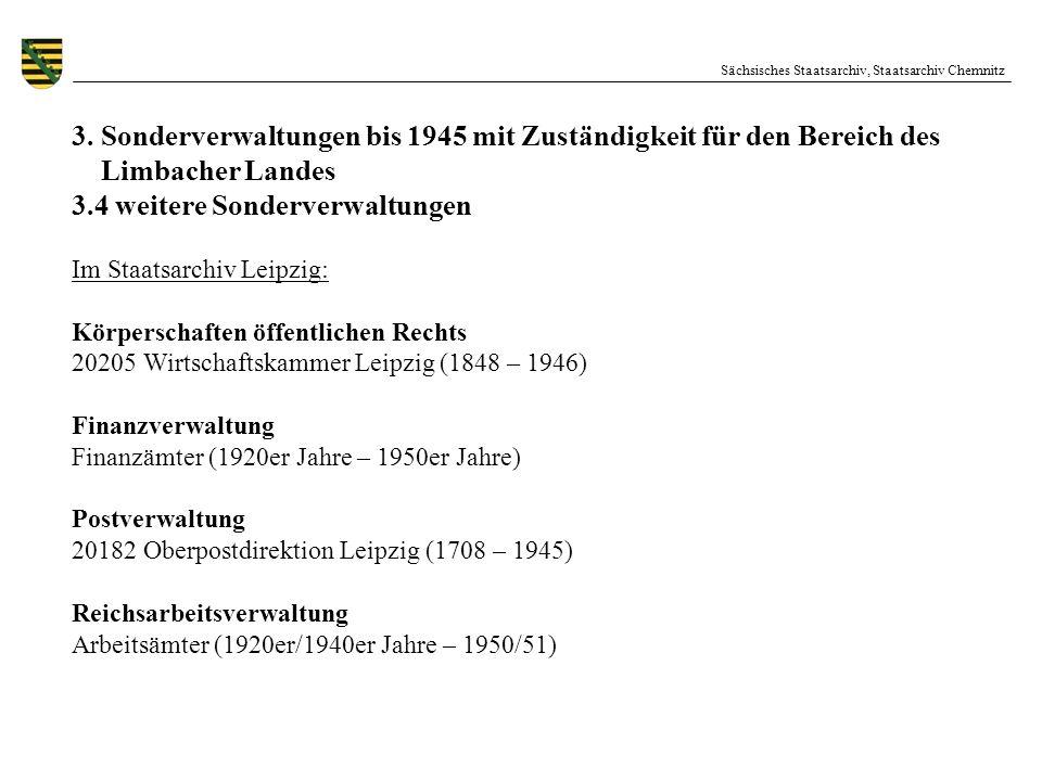 Sächsisches Staatsarchiv, Staatsarchiv Chemnitz 3. Sonderverwaltungen bis 1945 mit Zuständigkeit für den Bereich des Limbacher Landes 3.4 weitere Sond