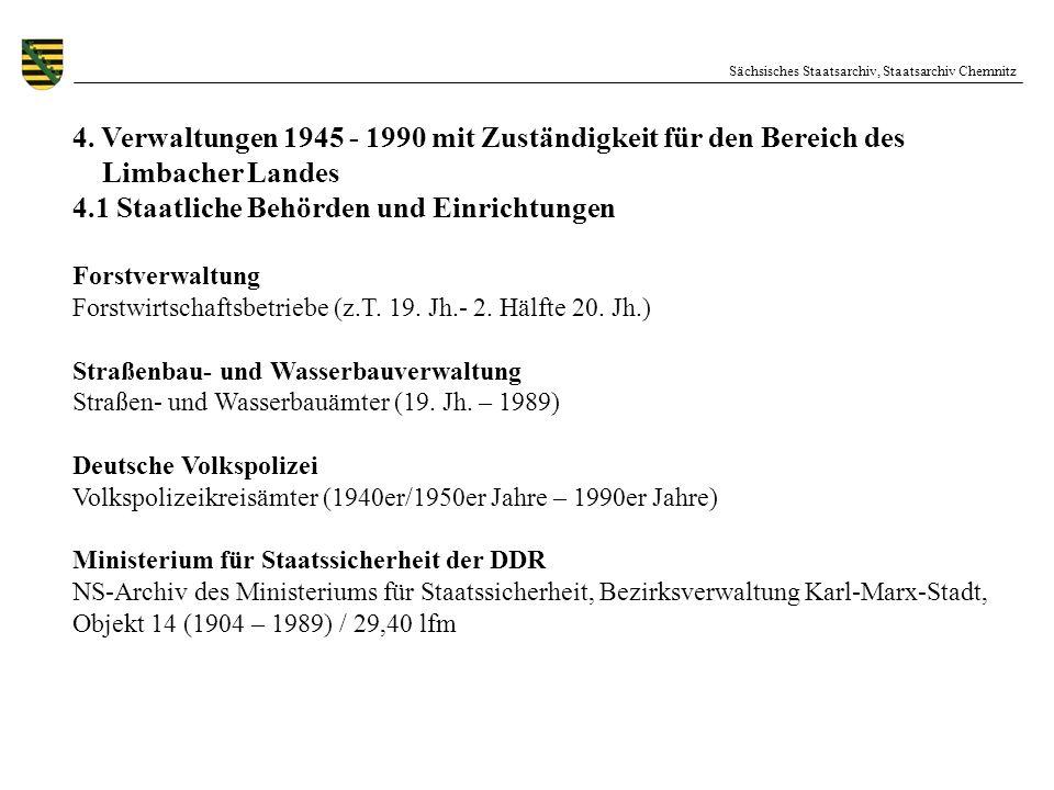 Sächsisches Staatsarchiv, Staatsarchiv Chemnitz 4. Verwaltungen 1945 - 1990 mit Zuständigkeit für den Bereich des Limbacher Landes 4.1 Staatliche Behö