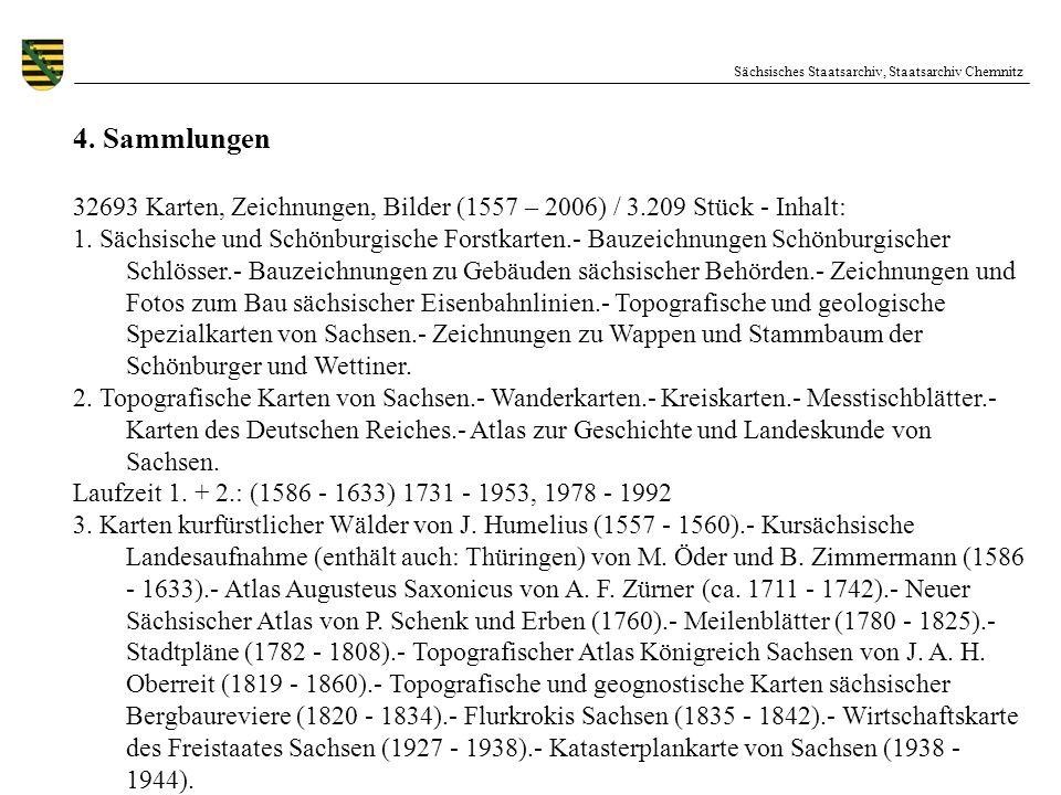 Sächsisches Staatsarchiv, Staatsarchiv Chemnitz 4. Sammlungen 32693 Karten, Zeichnungen, Bilder (1557 – 2006) / 3.209 Stück - Inhalt: 1. Sächsische un
