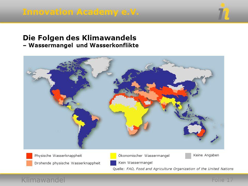 Innovation Academy e.V. Klimawandel Die Folgen des Klimawandels – Wassermangel und Wasserkonflikte Ökonomischer WassermangelPhysische Wasserknappheit