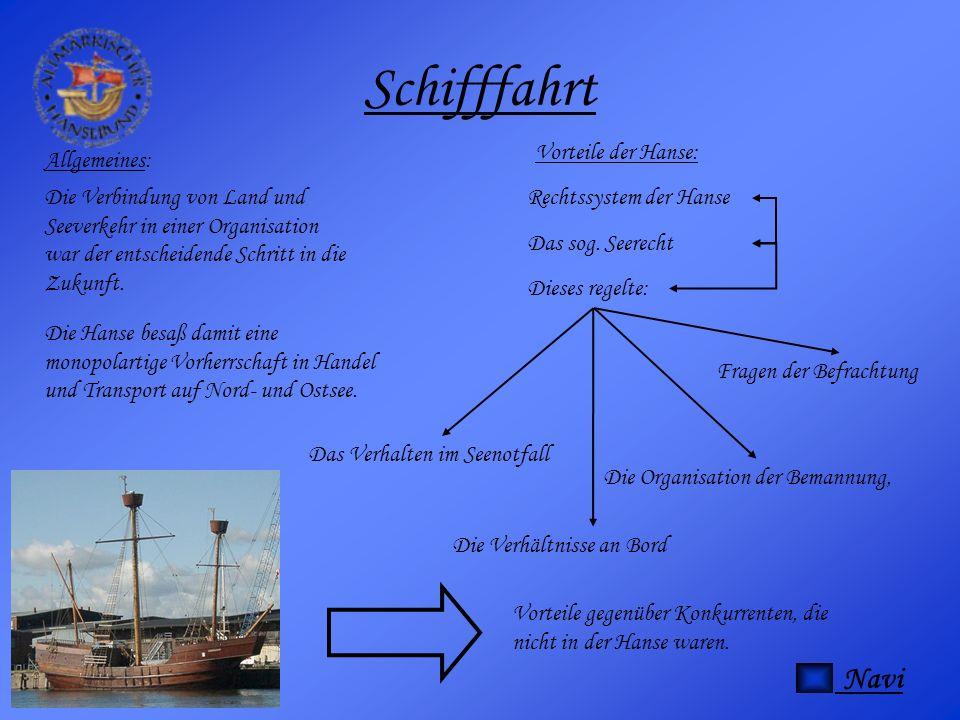 Schifffahrt Die Verbindung von Land und Seeverkehr in einer Organisation war der entscheidende Schritt in die Zukunft. Die Hanse besaß damit eine mono