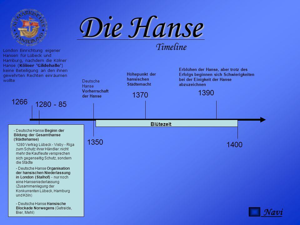 Blütezeit 1350 1400 1266 London Einrichtung eigener Hansen für Lübeck und Hamburg, nachdem die Kölner Hanse (Kölner 'Gildehalle') keine Beteiligung an