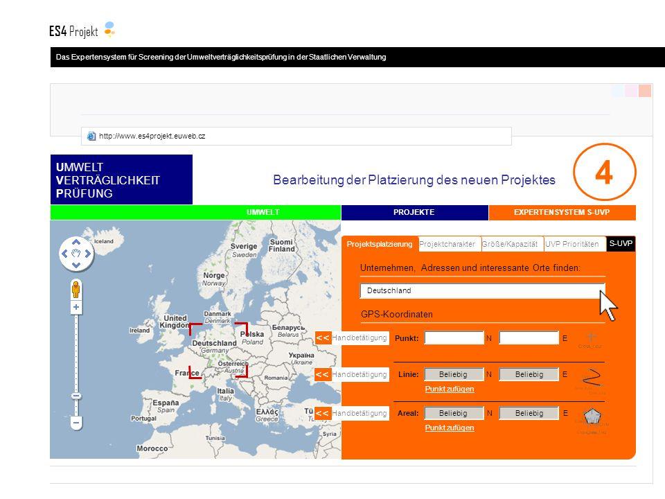 UMWELT VERTRÄGLICHKEIT PRÜFUNG PROJEKTE UMWELT 4 S-UVP UVP PrioritätenGröße/KapazitätProjektcharakter Projektsplatzierung GPS-Koordinaten Handbetätigung << Handbetätigung << Handbetätigung << Linie: N E Areal: N E Beliebig Punkt: N E Punkt zufügen Deutschland EXPERTENSYSTEM S-UVP Bearbeitung der Platzierung des neuen Projektes Unternehmen, Adressen und interessante Orte finden: Das Expertensystem für Screening der Umweltverträglichkeitsprüfung in der Staatlichen Verwaltung ES4 Projekt http://www.es4projekt.euweb.cz
