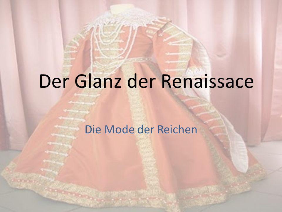 Der Glanz der Renaissace Die Mode der Reichen