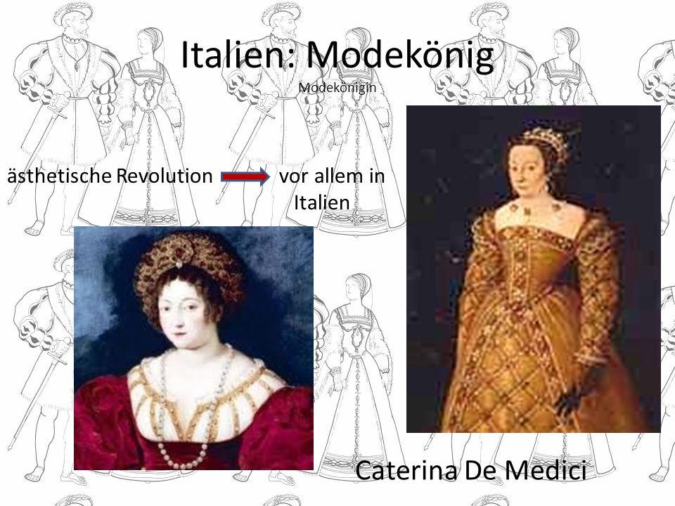 Italien: Modekönig Modekönigin Caterina De Medici ästhetische Revolution vor allem in Italien