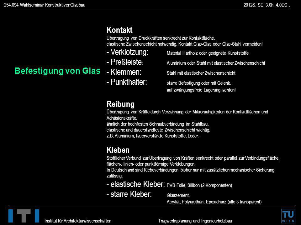 254.094 Wahlseminar Konstruktiver Glasbau 2012S, SE, 3.0h, 4.0EC. Institut für Architekturwissenschaften Tragwerksplanung und Ingenieurholzbau Kontakt