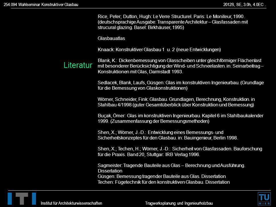 254.094 Wahlseminar Konstruktiver Glasbau 2012S, SE, 3.0h, 4.0EC. Institut für Architekturwissenschaften Tragwerksplanung und Ingenieurholzbau Rice, P