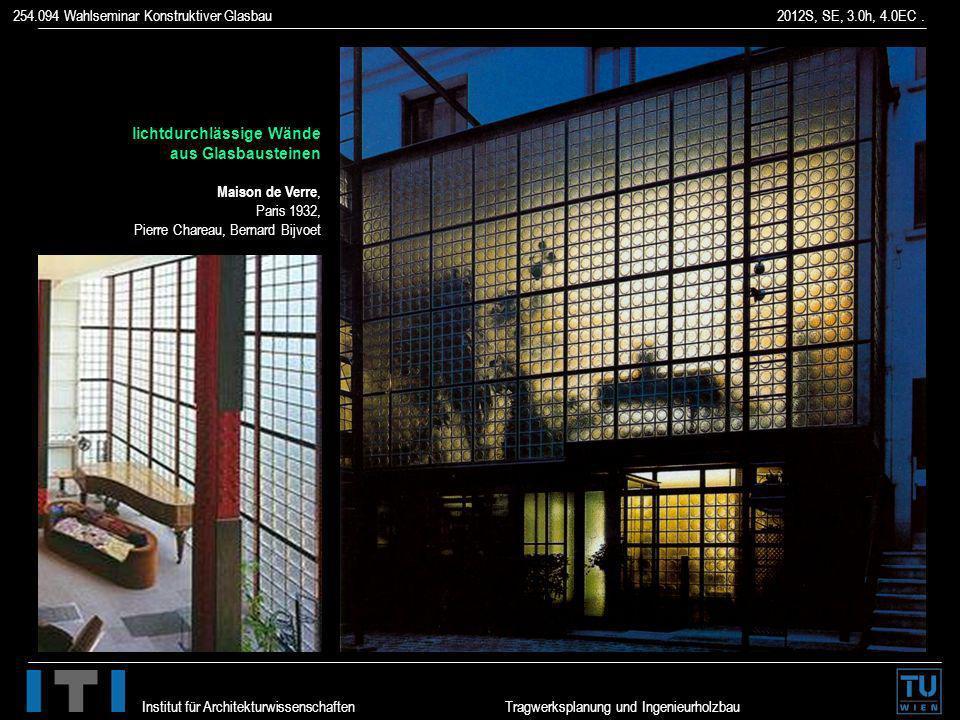 254.094 Wahlseminar Konstruktiver Glasbau 2012S, SE, 3.0h, 4.0EC. Institut für Architekturwissenschaften Tragwerksplanung und Ingenieurholzbau lichtdu