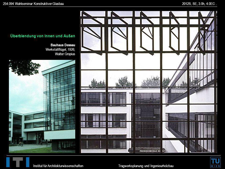 254.094 Wahlseminar Konstruktiver Glasbau 2012S, SE, 3.0h, 4.0EC. Institut für Architekturwissenschaften Tragwerksplanung und Ingenieurholzbau Überble