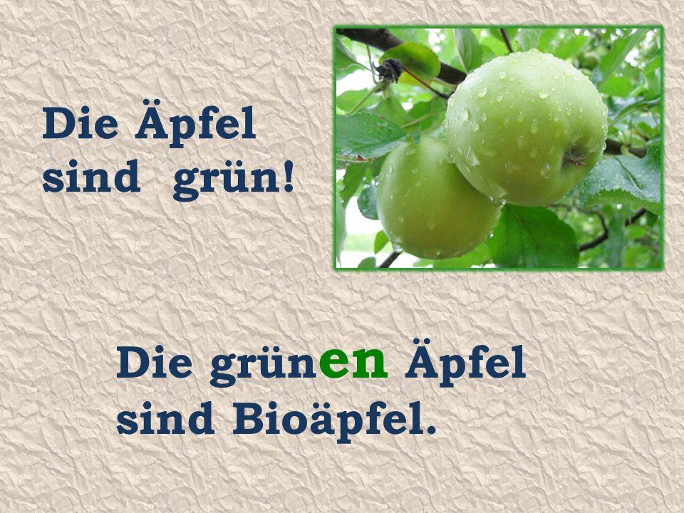 Die Äpfel sind grün! Die grün en Äpfel sind Bioäpfel.