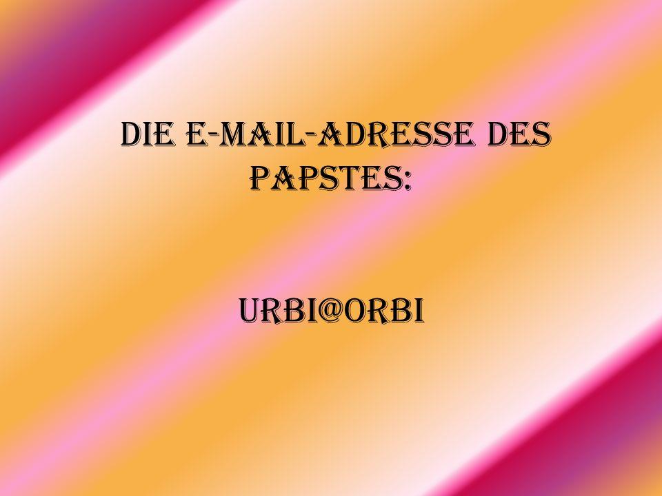 Die E-Mail-Adresse des Papstes: urbi@orbi