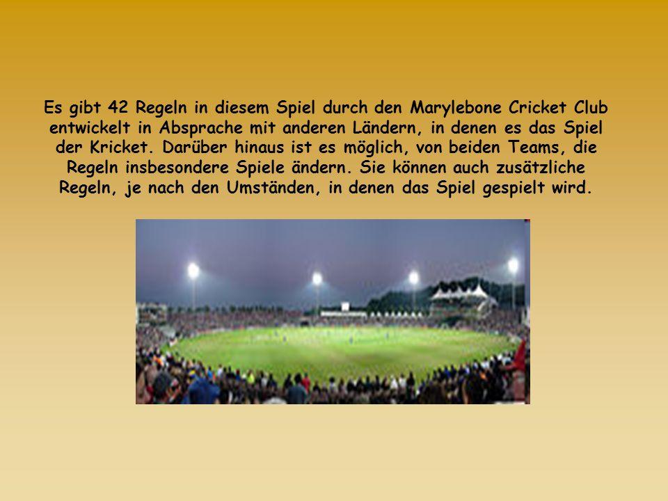 Es gibt 42 Regeln in diesem Spiel durch den Marylebone Cricket Club entwickelt in Absprache mit anderen Ländern, in denen es das Spiel der Kricket. Da