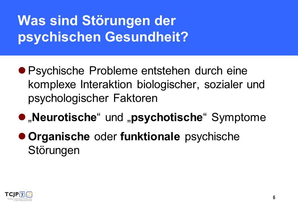 5 Was sind Störungen der psychischen Gesundheit? Psychische Probleme entstehen durch eine komplexe Interaktion biologischer, sozialer und psychologisc