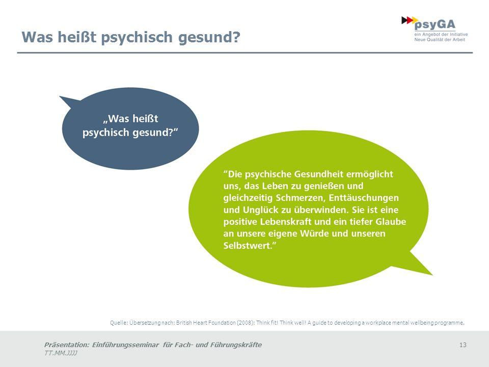 Präsentation: Einführungsseminar für Fach- und Führungskräfte13 TT.MM.JJJJ Was heißt psychisch gesund.