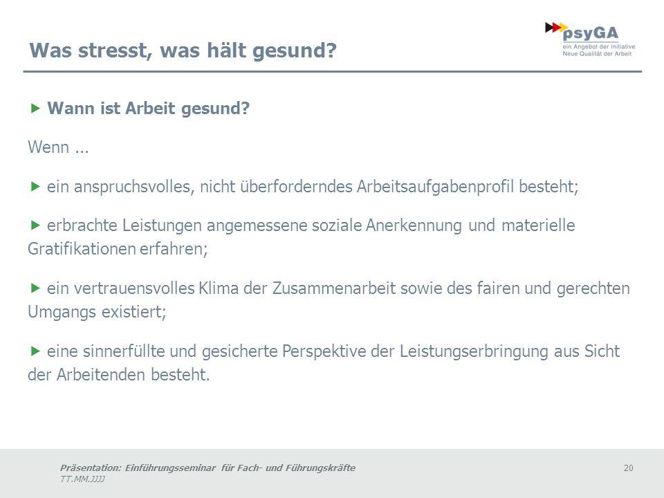 Präsentation: Einführungsseminar für Fach- und Führungskräfte20 TT.MM.JJJJ Was stresst, was hält gesund.