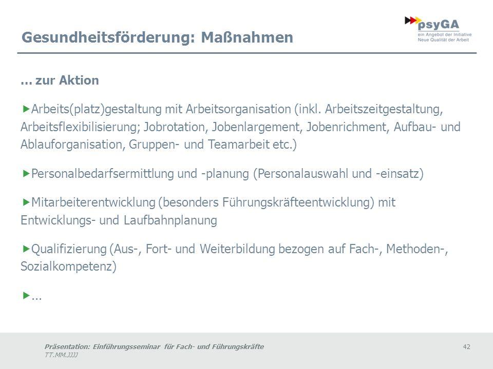 Präsentation: Einführungsseminar für Fach- und Führungskräfte42 TT.MM.JJJJ Gesundheitsförderung: Maßnahmen...