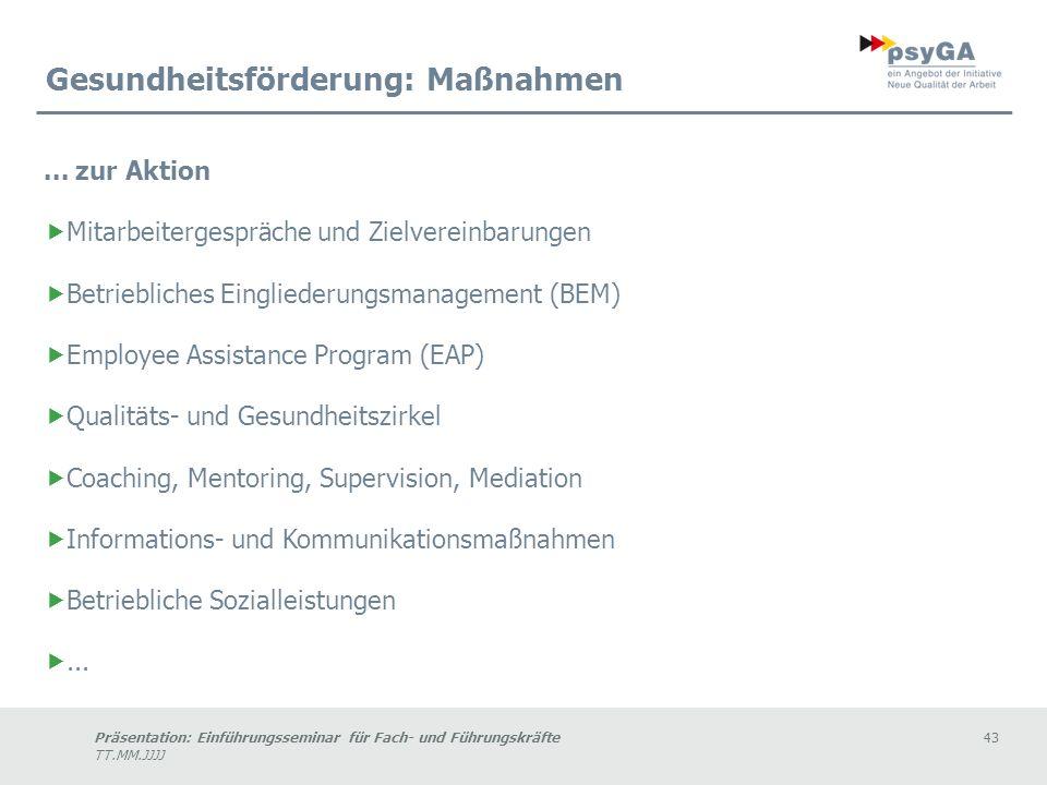 Präsentation: Einführungsseminar für Fach- und Führungskräfte43 TT.MM.JJJJ Gesundheitsförderung: Maßnahmen...