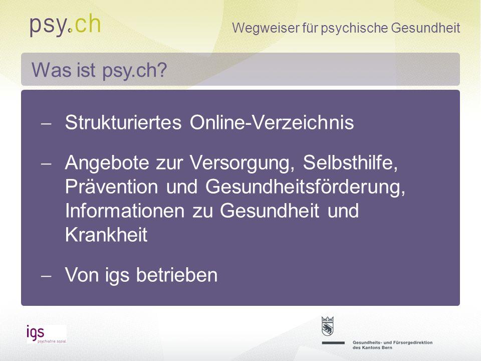 Wegweiser für psychische Gesundheit Von der Nutzerin, vom Nutzer her gedacht Einbezug von Betroffenen und Angehörigen ist Teil der Entwicklung Wie wurde psy.ch entwickelt?