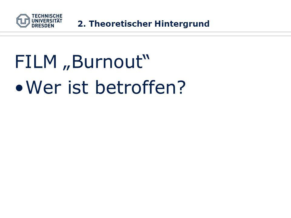 FILM Burnout Wer ist betroffen? 2. Theoretischer Hintergrund