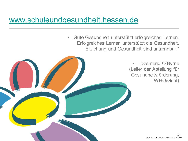 www.schuleundgesundheit.hessen.de Gute Gesundheit unterstützt erfolgreiches Lernen. Erfolgreiches Lernen unterstützt die Gesundheit. Erziehung und Ges