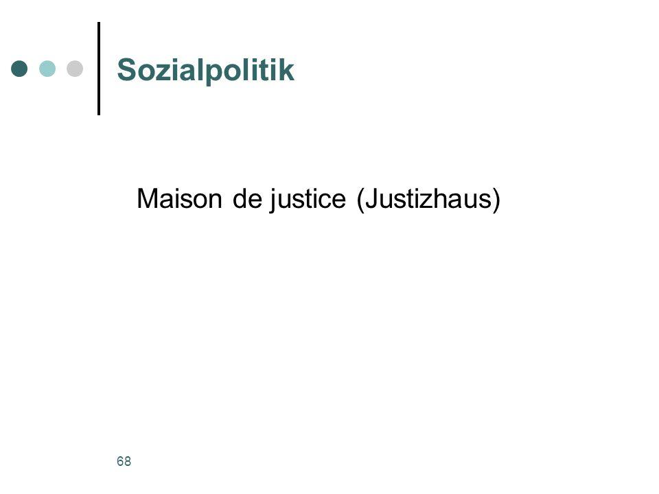 68 Sozialpolitik Maison de justice (Justizhaus)