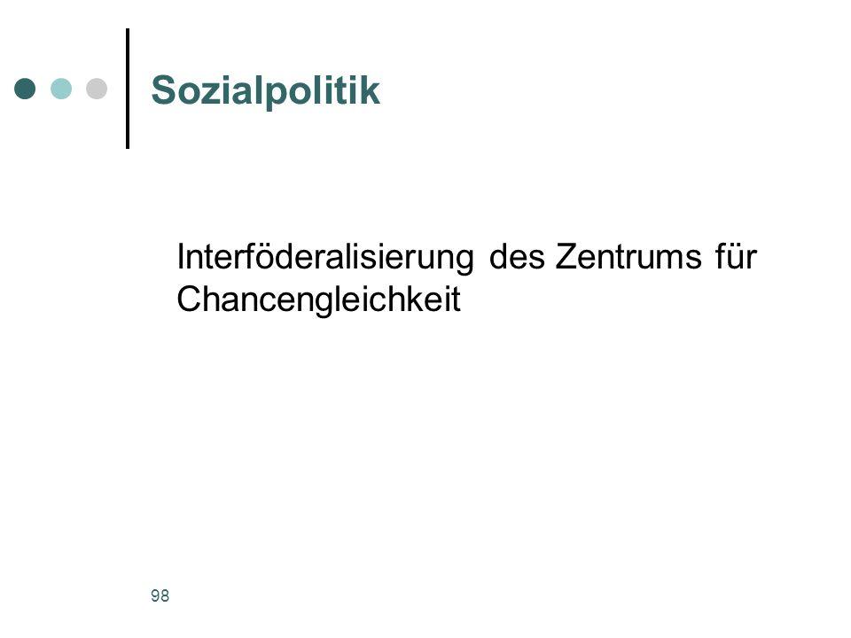 98 Sozialpolitik Interföderalisierung des Zentrums für Chancengleichkeit