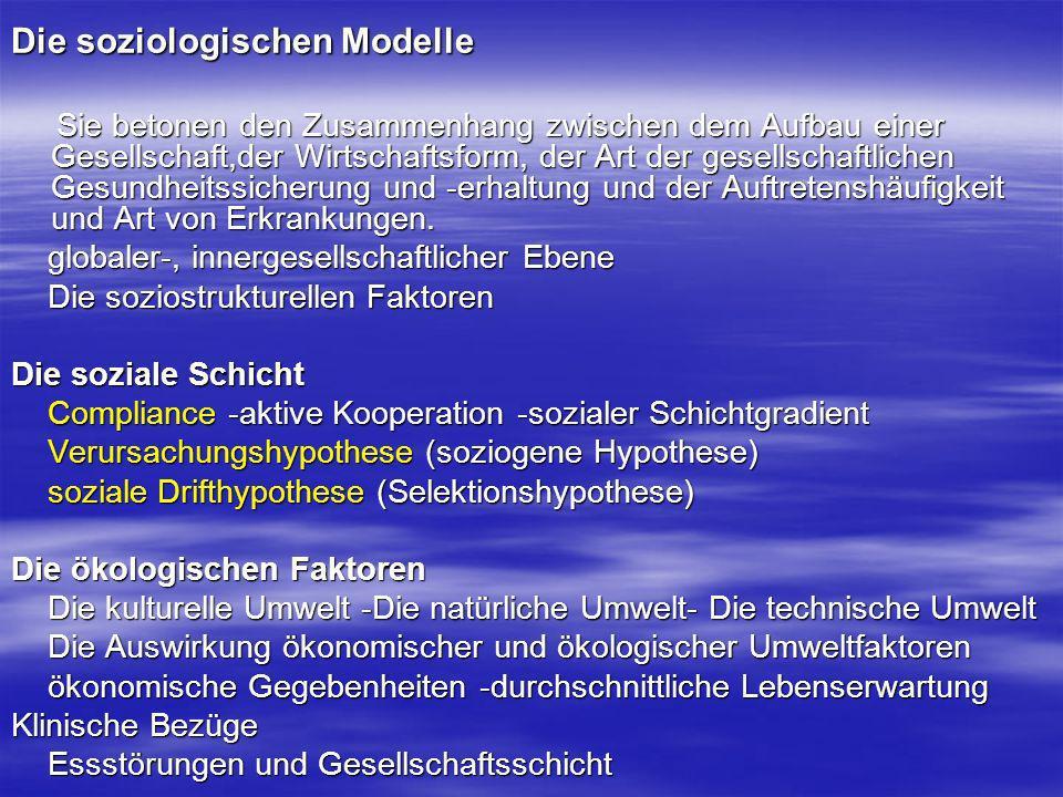 Die soziologischen Modelle Sie betonen den Zusammenhang zwischen dem Aufbau einer Gesellschaft,der Wirtschaftsform, der Art der gesellschaftlichen Ges